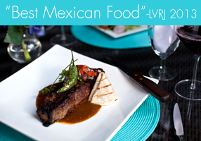 Voted 2013's Best Mexican Food by Las Vegas Review Journal
